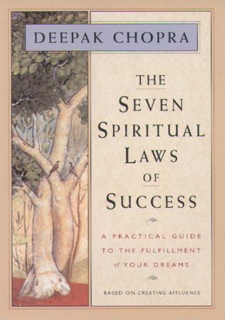 Las siete leyes espirituales del éxito: Una guía práctica para el cumplimiento de sus sueños