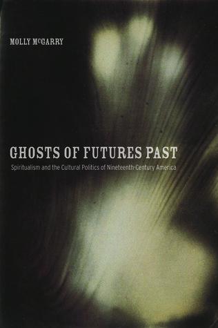 Los fantasmas del futuro: Espiritualismo y la política cultural de la América del siglo XIX
