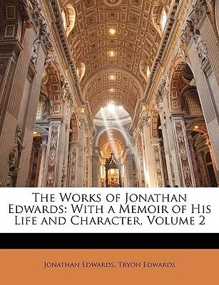 Las obras de Jonathan Edwards: con una memoria de su vida y su carácter, volumen 2