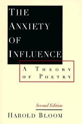 La ansiedad de la influencia: una teoría de la poesía