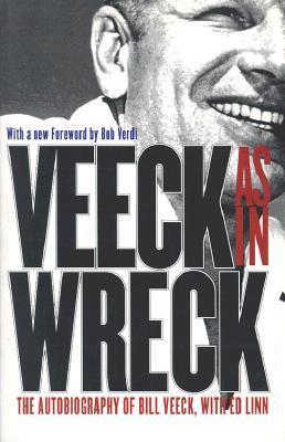Veeck - As In Wreck: La autobiografía de Bill Veeck