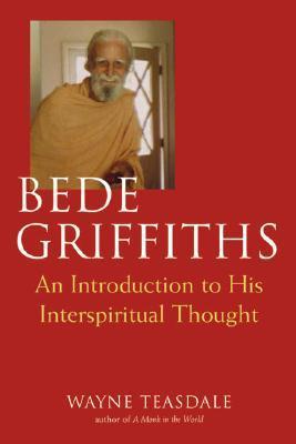 Bede Griffiths: Una Introducción a Su Pensamiento Espiritual
