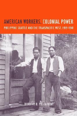 Trabajadores americanos, poder colonial: Seattle filipino y el oeste transpacífico, 1919-1941