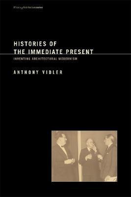 Historias del presente inmediato: Inventar el modernismo arquitectónico