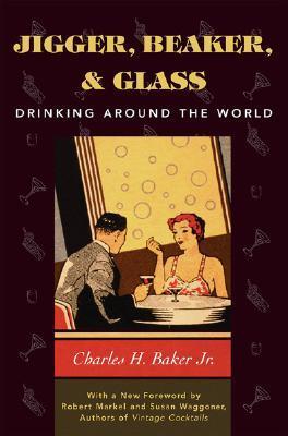 Jigger, Beaker y el vidrio: Beber alrededor del mundo
