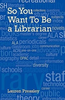 Así que usted quiere ser un bibliotecario