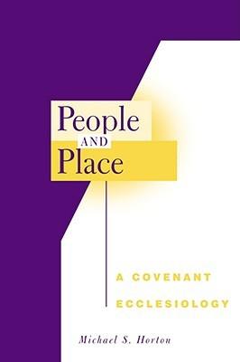 Gente y Lugar: Una Ecclesiología de Pacto