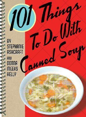 101 cosas que hacer con sopa enlatada