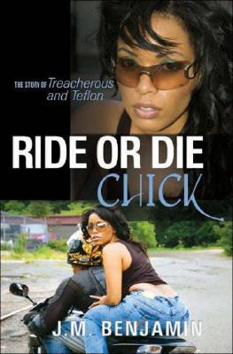 Ride or Die Chick: La historia de traicionero y teflón