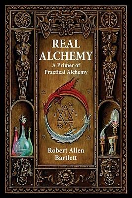 Alquimia Real: Una Cartilla de Alquimia Práctica