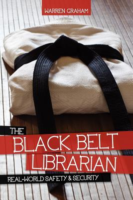 The Black Belt Librarian: Seguridad y Seguridad en el Mundo Real