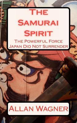El Espíritu Samurai. . . La poderosa fuerza Japón no se rindió