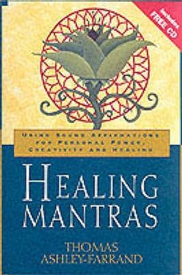 Mantras de curación: Uso de afirmaciones de sonido para poder personal, creatividad y sanación (libro y CD)