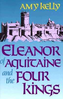 Eleanor de Aquitania y los Cuatro Reyes (Harvard Paperbacks)