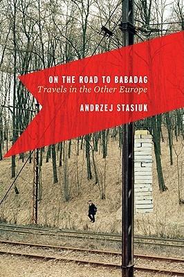 En el camino a Babadag: viajes en la otra Europa