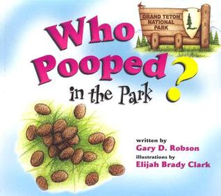 ¿Quién Pooped en el parque? Parque Nacional Grand Teton: Scat & Tracks for Kids