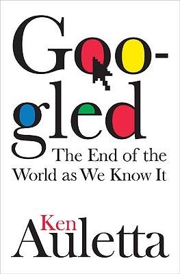 Googled: El fin del mundo tal como lo conocemos
