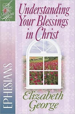 Comprender Sus Bendiciones en Cristo: Efesios