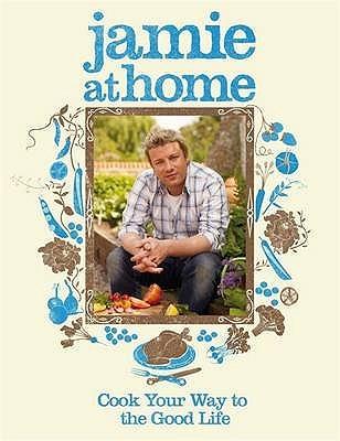 Jamie en casa: cocinar su camino a la buena vida