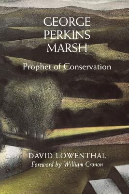 George Perkins Marsh: Profeta de la Conservación