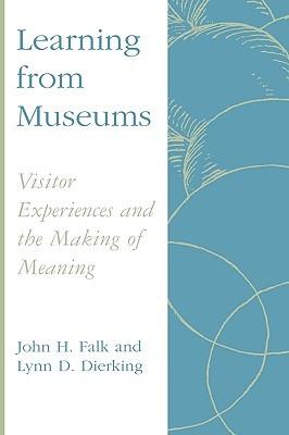 Aprendiendo de los museos: experiencias de los visitantes y creación de significado