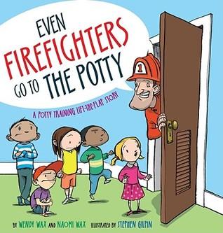 Incluso los bomberos van al potty: Un entrenamiento del Potty Levanta la historia de la aleta
