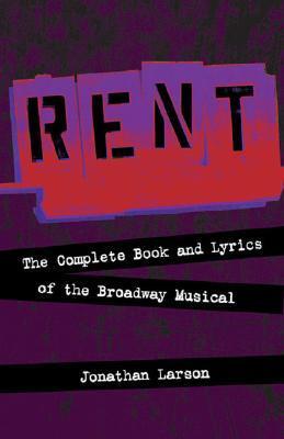Rent: El libro completo y las letras de la Broadway Musical