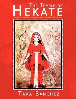 El Templo de Hekate - Explorando la Diosa Hekate a través del ritual, la meditación y la adivinación