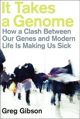 Toma un genoma: cómo un choque entre nuestros genes y la vida moderna nos está haciendo enfermos