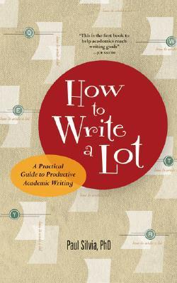 Cómo escribir un montón: Una guía práctica para la escritura académica productiva