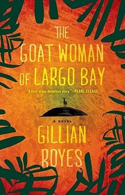 La mujer de cabra de Largo Bay: una novela