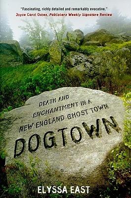Dogtown: Muerte y encantamiento en una ciudad fantasma de Nueva Inglaterra
