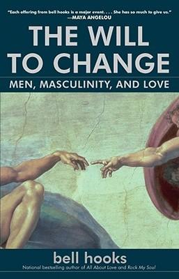 La Voluntad de Cambiar: Hombres, Masculinidad y Amor
