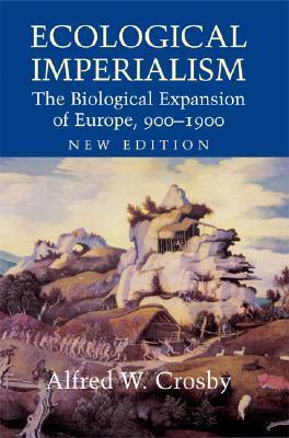 Imperialismo Ecológico: La Expansión Biológica de Europa, 900-1900 (Estudios de Medio Ambiente e Historia)