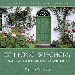 Cottage brujería: La magia natural para la tierra y el hogar