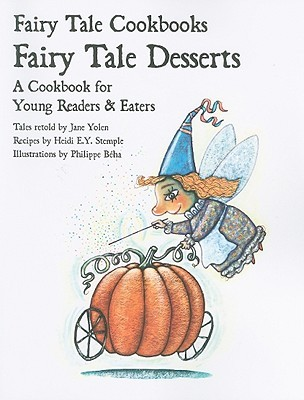 Los postres de cuento de hadas: un libro de cocina para jóvenes lectores y comedores