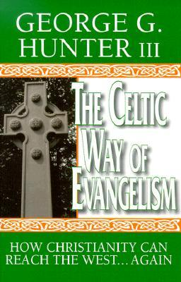 El Camino Celta del Evangelismo: Cómo el Cristianismo puede Alcanzar el Oeste ... de nuevo