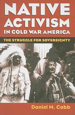 El activismo nativo en la América fría: la lucha por la soberanía