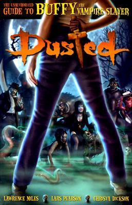 Dusted: La guía no autorizada de Buffy the Vampire Slayer