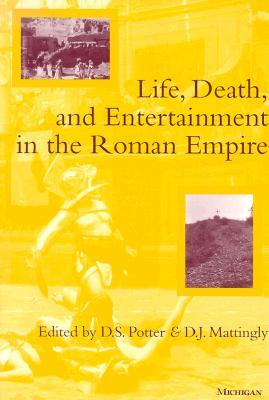 Vida, Muerte y Entretenimiento en el Imperio Romano