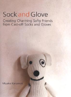 Calcetín y guante: Creación de encantadores amigos Softy de calcetines y guantes