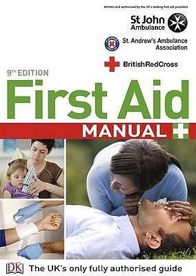 Manual de Primeros Auxilios: El Manual Autorizado de la Ambulancia de San Juan, la Asociación de Ambulancias de St. Andrews y la Cruz Roja Británica