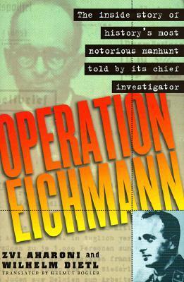 Operación Eichmann: La verdad sobre la búsqueda, la captura y el juicio