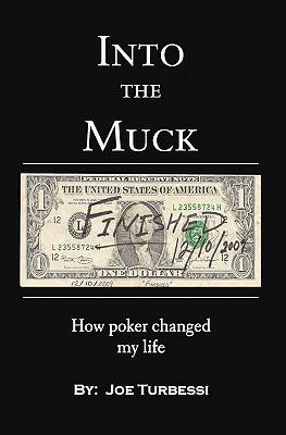 Into the Muck: Cómo el póquer cambió mi vida