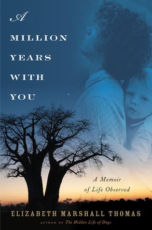 Un millón de años con usted: una memoria de la vida observada