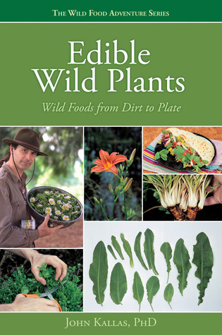 Plantas silvestres comestibles: Alimentos salvajes de la suciedad a la placa