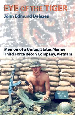 Ojo del Tigre: Memoria de un Marine de los Estados Unidos, Third Force Recon Company, Vietnam