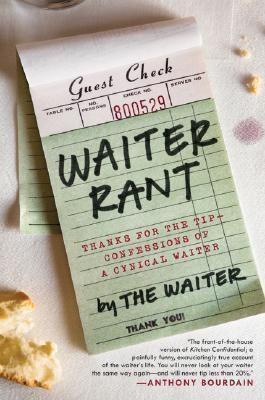 Camarero Rant: Gracias por la Tip-Confesiones de un camarero cínico