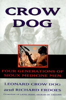 Crow Dog: Cuatro Generaciones de Hombres Sioux Medicine