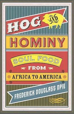 Hog and Hominy: Comida del Alma de África a América